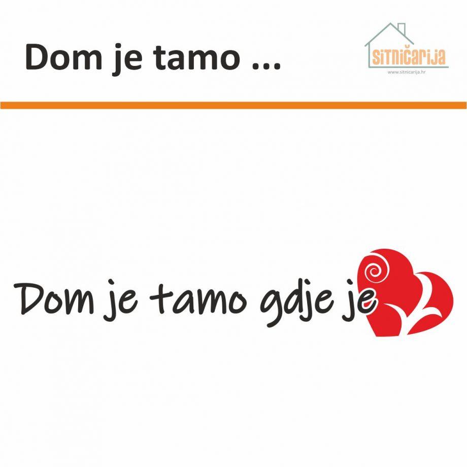 Naljepnica za zid - Dom je tamo... sastoji se od teksta izreke i ilustracije srca u dvije boje po izboru