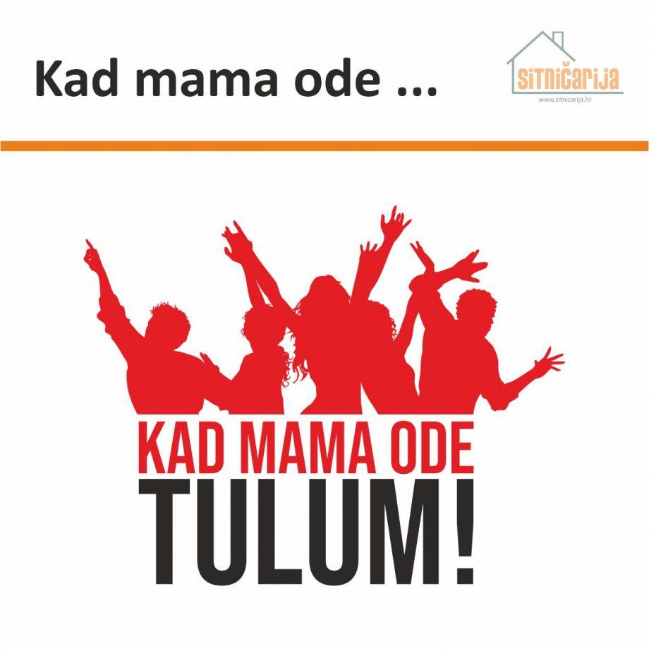 Naljepnica za zid - Kad mama ode ...sastoji se od ilustracije ljudi koji se zabavljaju i teksta; dolazi u dvije boje po vašem izboru
