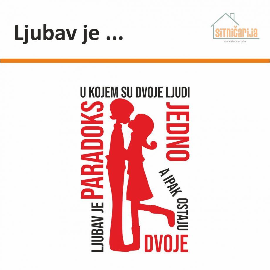 Naljepnica za zid - Ljubav je... sastoji se od izreke pisane štampanim slovima i ilustracije para koji se ljubi; dolazi u dvije boje po izboru